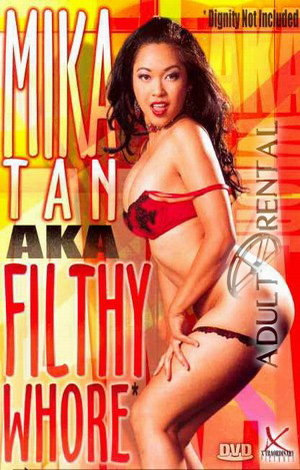 Mika Tan AKA Filthy Whore Porn Video