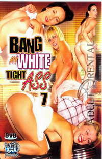 Bang My White Tight Ass 7 | Adult Rental