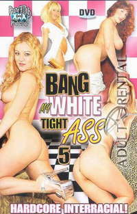 Bang My White Tight Ass 5 | Adult Rental