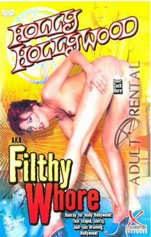 Holly Hollywood AKA Filthy Whore Porn Video Art