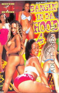 Bangin' In Da Hood 4 | Adult Rental