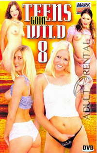 Teens Goin' Wild 8 | Adult Rental