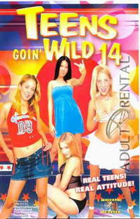 Teens Goin' Wild 14 | Adult Rental