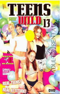 Teens Goin' Wild 13 | Adult Rental