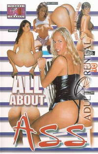 All About Ass | Adult Rental