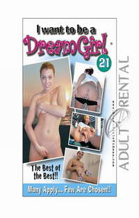 I Want To Be A DreamGirl 21 | Adult Rental