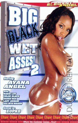 Big Black Wet Asses 2 Porn Video