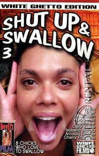 Shut Up & Swallow 3 | Adult Rental