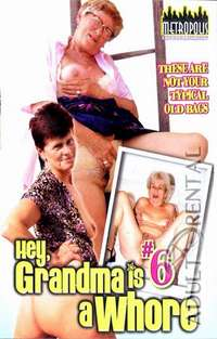 Hey, Grandma Is A Whore #6 | Adult Rental
