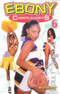 Ebony Cheerleaders Part 6 | Adult Rental