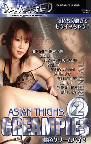 Asian Thighs, Creampies 2 Porn Video Art