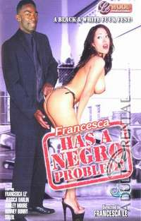 Francesca Has A Negro Problem | Adult Rental