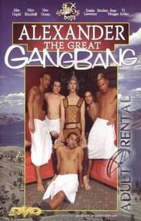 Alexander The Great Gangbang | Adult Rental