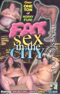 Fat Sex In The City | Adult Rental