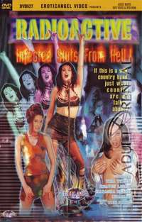 Radioactive Infected Sluts From Hell | Adult Rental