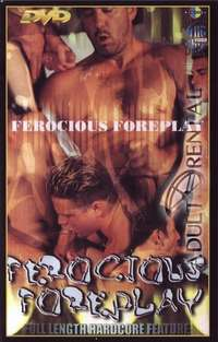 Ferocious Foreplay | Adult Rental