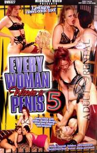 Every Woman Wants A Penis 5 | Adult Rental