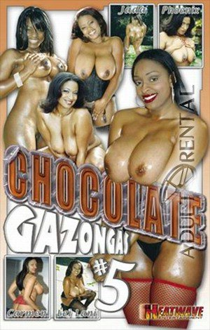 Chocolate Gazongas #5 Porn Video Art