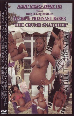 Fucking Pregnant Babes: Crumb Snatcher Porn Video