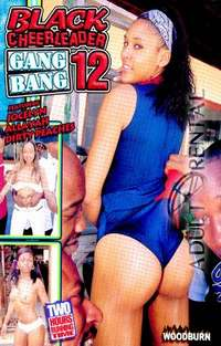 Black Cheerleader Gang Bang 12 | Adult Rental