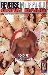Reverse Interracial Gang Bang 2 | Adult Rental