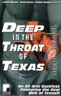 Deep In The Throat Of Texas | Adult Rental