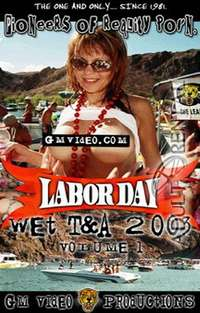 Labor Day Wet T&A 2003 Vol.1 | Adult Rental