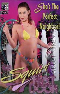 The Squirt Next Door | Adult Rental