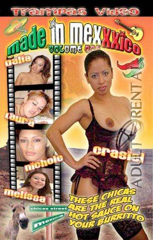 Made In Mexxxico Volume One Porn Video