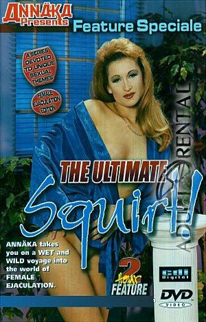 The Ultimate Squirt! Porn Video
