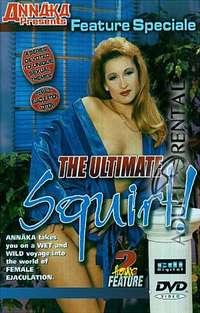 The Ultimate Squirt! | Adult Rental