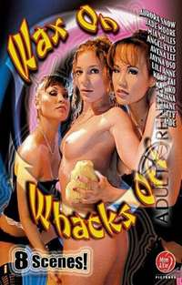 Wax On Whacks Off | Adult Rental