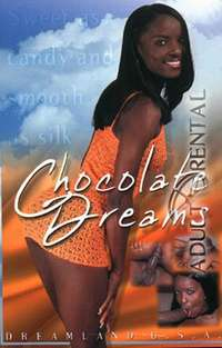 Chocolate Dreams | Adult Rental
