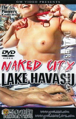 Naked City Lake Havasu Porn Video