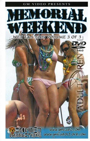 Memorial Weekend Wet T&A 2005 Volume 3 Porn Video
