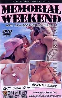 Memorial Weekend Wet T&A 2005 Volume 2 | Adult Rental