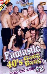 Fantastic 40's Gang Bang 2 | Adult Rental