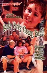 Roly Poly Gang Bang | Adult Rental