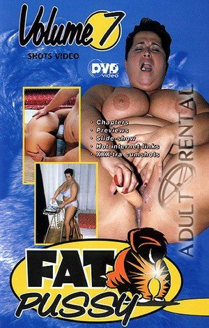 Fat Pussy 7 Porn Video