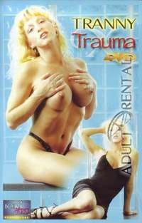 Tranny Trauma | Adult Rental