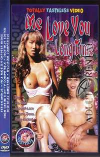 Me Love You Long Time | Adult Rental