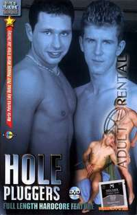 Hole Pluggers | Adult Rental