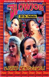 The Blowjob Adventures Of Dr.Fellatio 7 | Adult Rental