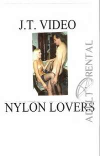 Nylon Lovers Part 1 | Adult Rental