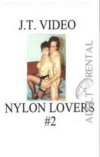 Nylon Lovers 2 Part 2 | Adult Rental