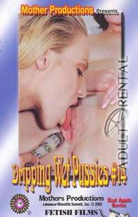 Dripping Wet Pussies 14 | Adult Rental