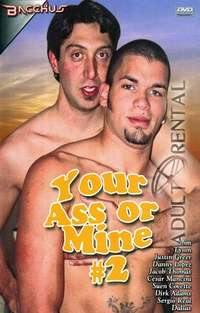 Your Ass Or Mine 2 | Adult Rental