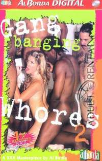 Gang Banging Whores 2 | Adult Rental