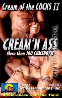 Cream Of The Cocks 2: Cream'N Ass | Adult Rental