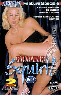 The Ultimate Squirt! 5 | Adult Rental
